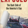 Book Review. Exposed. The Dark Side of the America's Cup.
